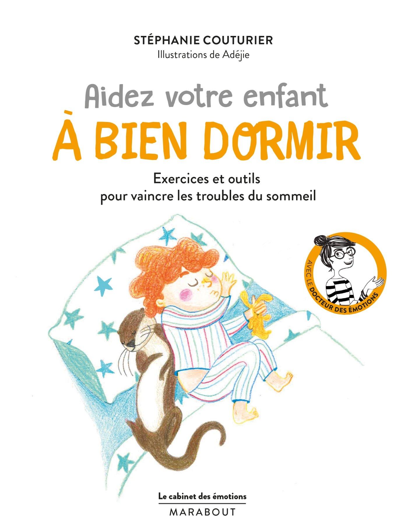 Le cabinet des émotions : aidez votre enfant à bien dormir (exercices et outils pour vaincre les troubles du sommeil)