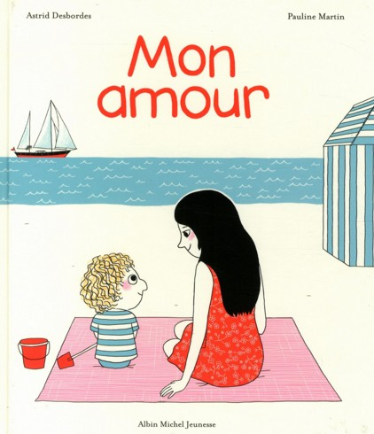 Mon amour : une pépite de littérature jeunesse (ode à l'enfance et à l'amour)