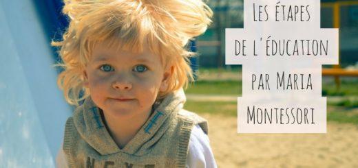 étapes de l'éducation montessori