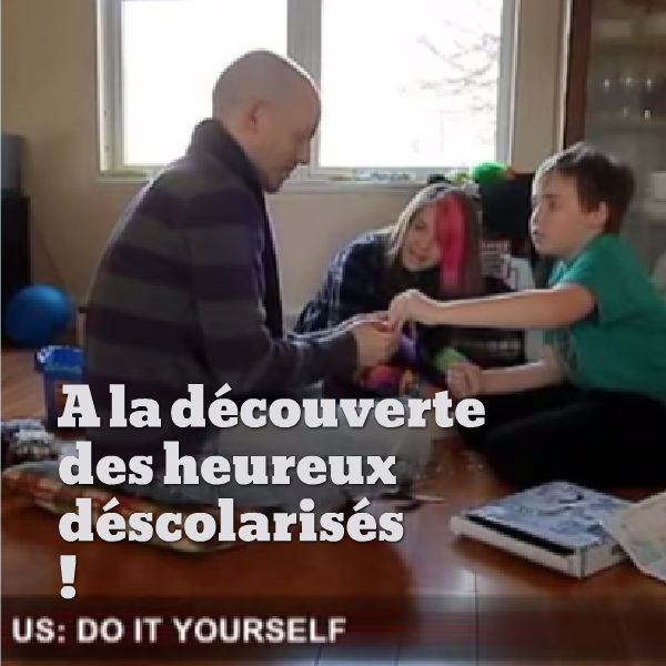 heureux déscolarisés instruction en famille