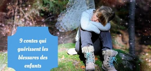 9 contes qui guérissent les blessures des enfants