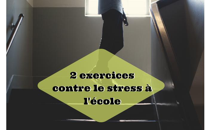 2 exercices contre le stress l 39 cole. Black Bedroom Furniture Sets. Home Design Ideas
