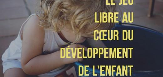 jeu libre développement des enfants