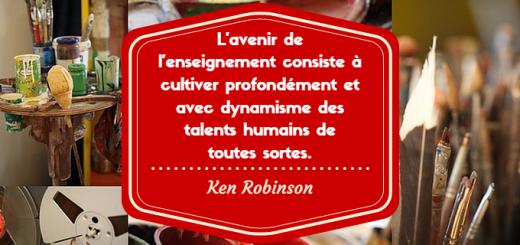 L'avenir de l'enseignement consiste à cultiver des talents de toutes sortes - Ken Robinson