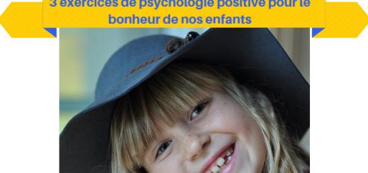 3 exercices de psychologie positive pour le bonheur de nos enfants