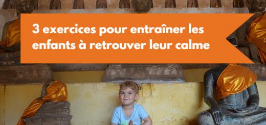 3 exercices pour entraîner les enfants à retrouver leur calme