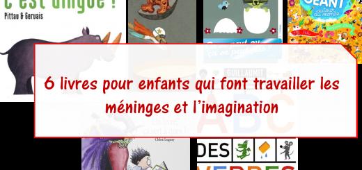 6 livres pour enfants qui font travailler les méninges et l'imagination