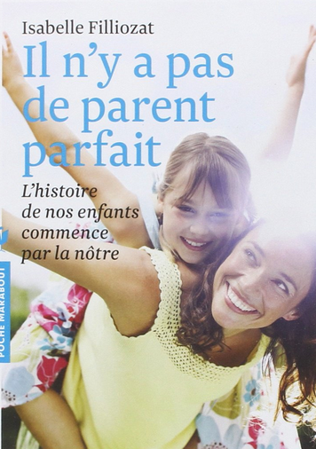il n'y a pas de parents parfaits