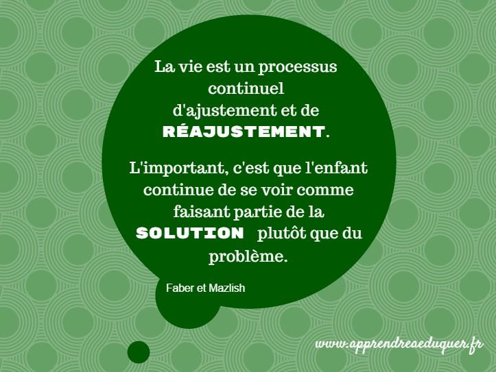La vie est un processus continuel d'ajustement et de réajustement