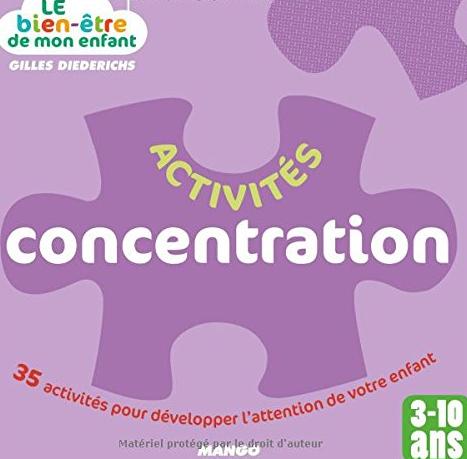 Activites concentration - 35 activités pour développer l'attention de votre enfant