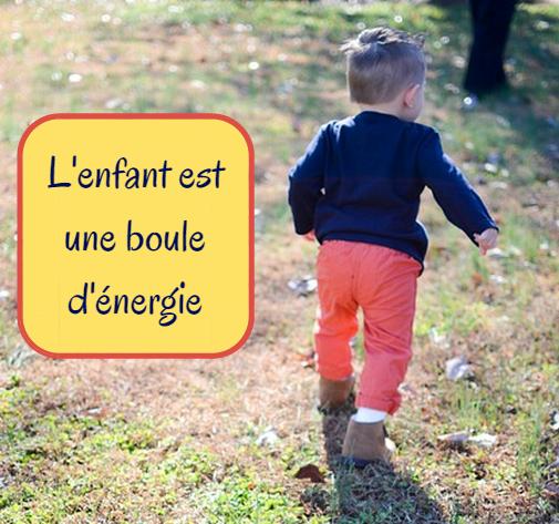 l'enfant est une boule d'énergie