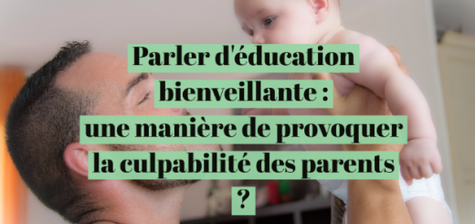 education-bienveillante-culpabilite-parents