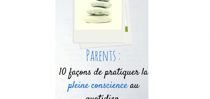 parents pleine conscience quotidien