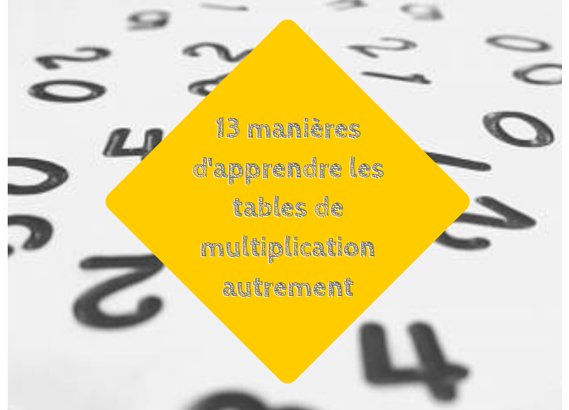 13 mani res d 39 apprendre les tables de multiplication autrement - Apprentissage table de multiplication ...