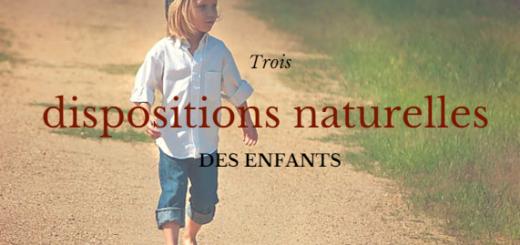 dispositions naturelles des enfants