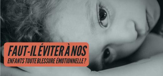 éviter blessure émotionnelle enfants