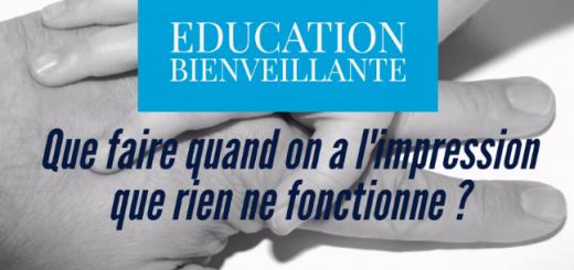 éducation bienveillante ne fonctionne pas