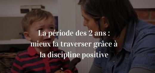éducation positive enfants 2 ans