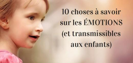 10 choses à savoir sur les émotions