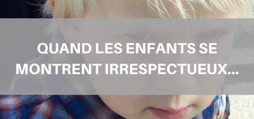 Quand les enfants se montrent irrespectueux...