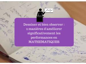 Dessiner et bien observer - 2 manières d'améliorer significativement les performances en mathématiques