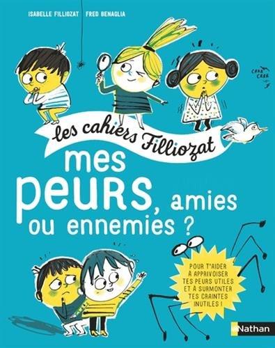 Les cahiers Filliozat : mes peurs, amies ou ennemies ?
