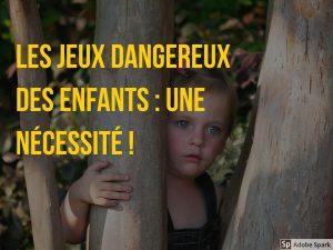 jeux dangereux enfants