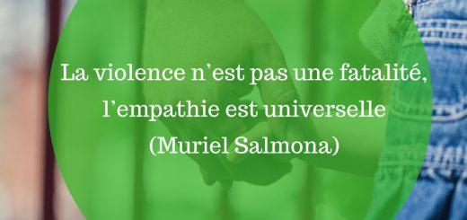 La violence n'est pas une fatalité, l'empathie est universelle (Muriel Salmona)