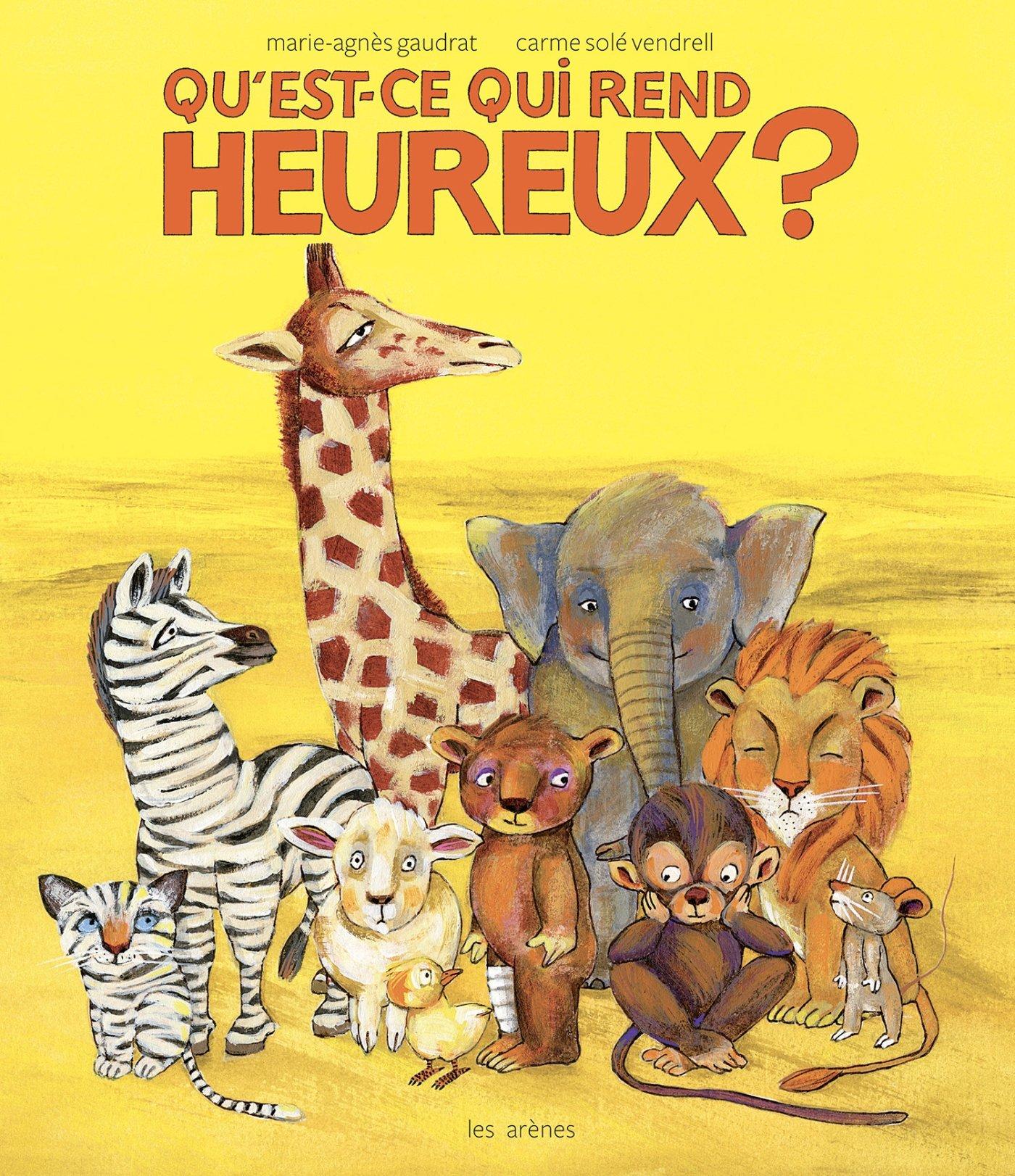 QU'EST-CE QUI REND HEUREUX ? : un livre pour enfants sur le bonheur et l'altruisme