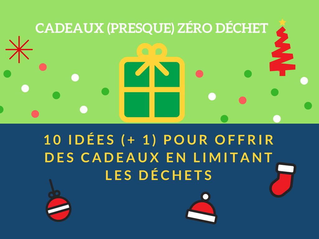 Cadeaux (presque) zéro déchet  10 idées (+ 1) pour offrir des cadeaux en  limitant les déchets