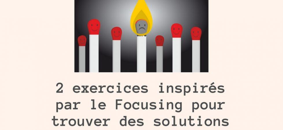 2 exercices inspirés par le Focusing pour trouver des solutions au stress