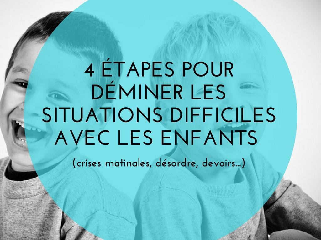 déminer les situations difficiles avec les enfants