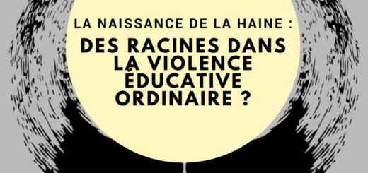 La naissance de la haine violence éducative