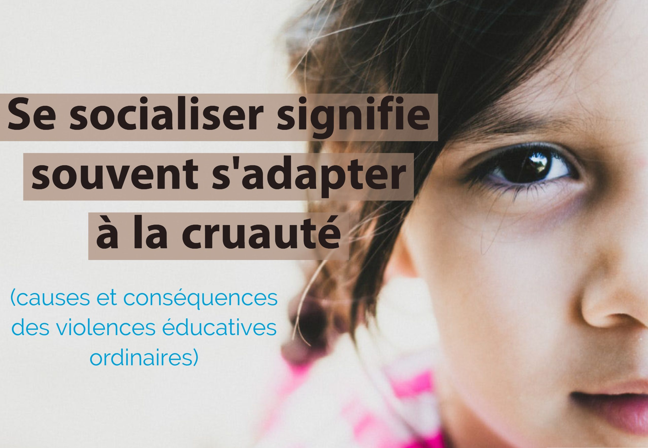 Se socialiser signifie souvent s'adapter à la cruauté