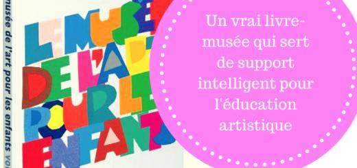 Un vrai livre-musée qui sert de support intelligent pour l'éducation artistique