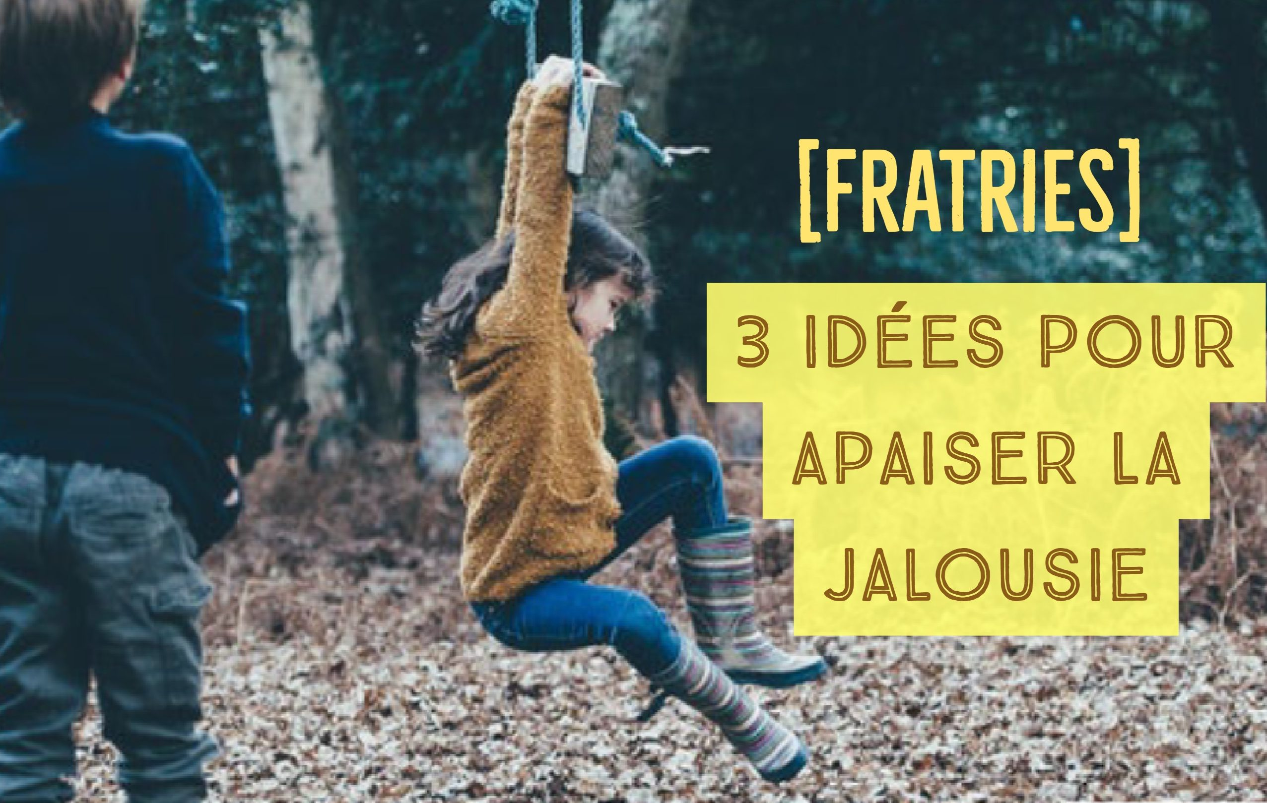 idées pour apaiser la jalousie fratrie