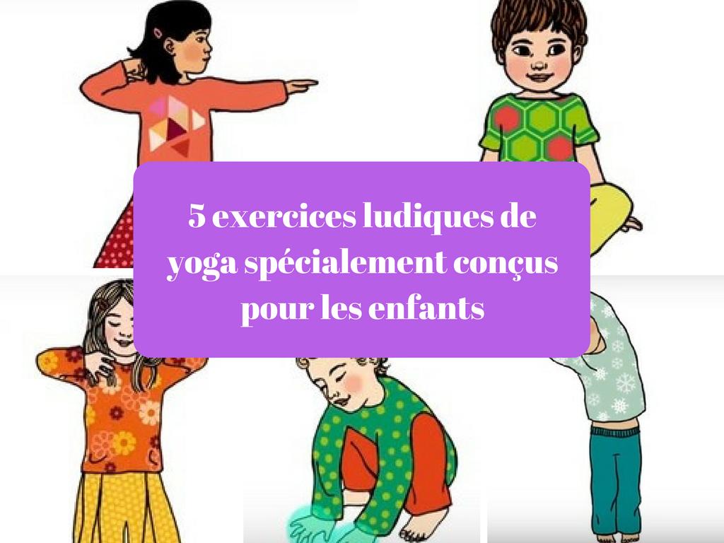 5 exercices ludiques de yoga spécialement conçus pour les enfants
