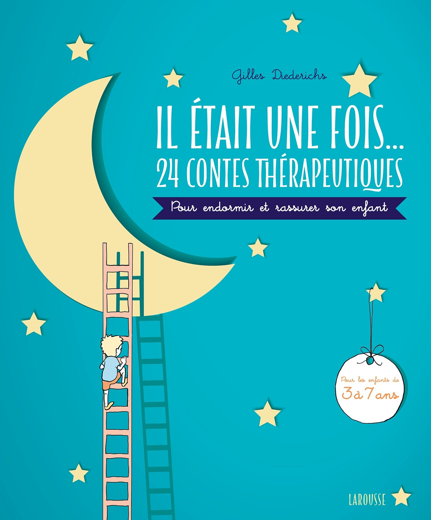 Il était une fois. 24 contes thérapeutiques : pour endormir et rassurer son enfant