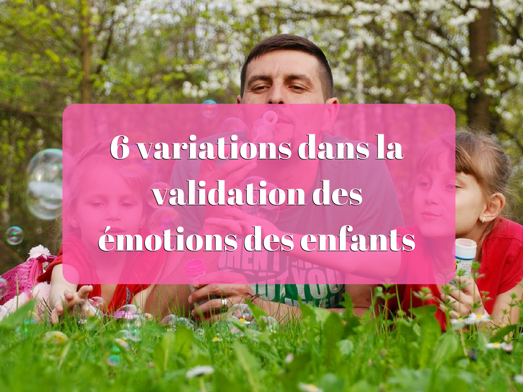 6 variations dans la validation des émotions des enfants