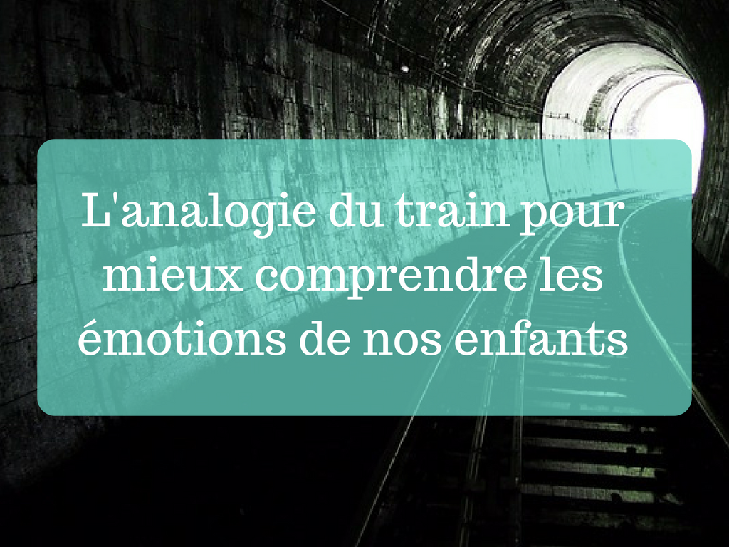 L'analogie du train pour mieux comprendre les émotions de nos enfants