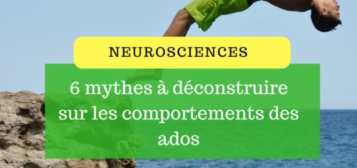 Neurosciences _ 6 mythes à déconstruire sur les comportements des ados