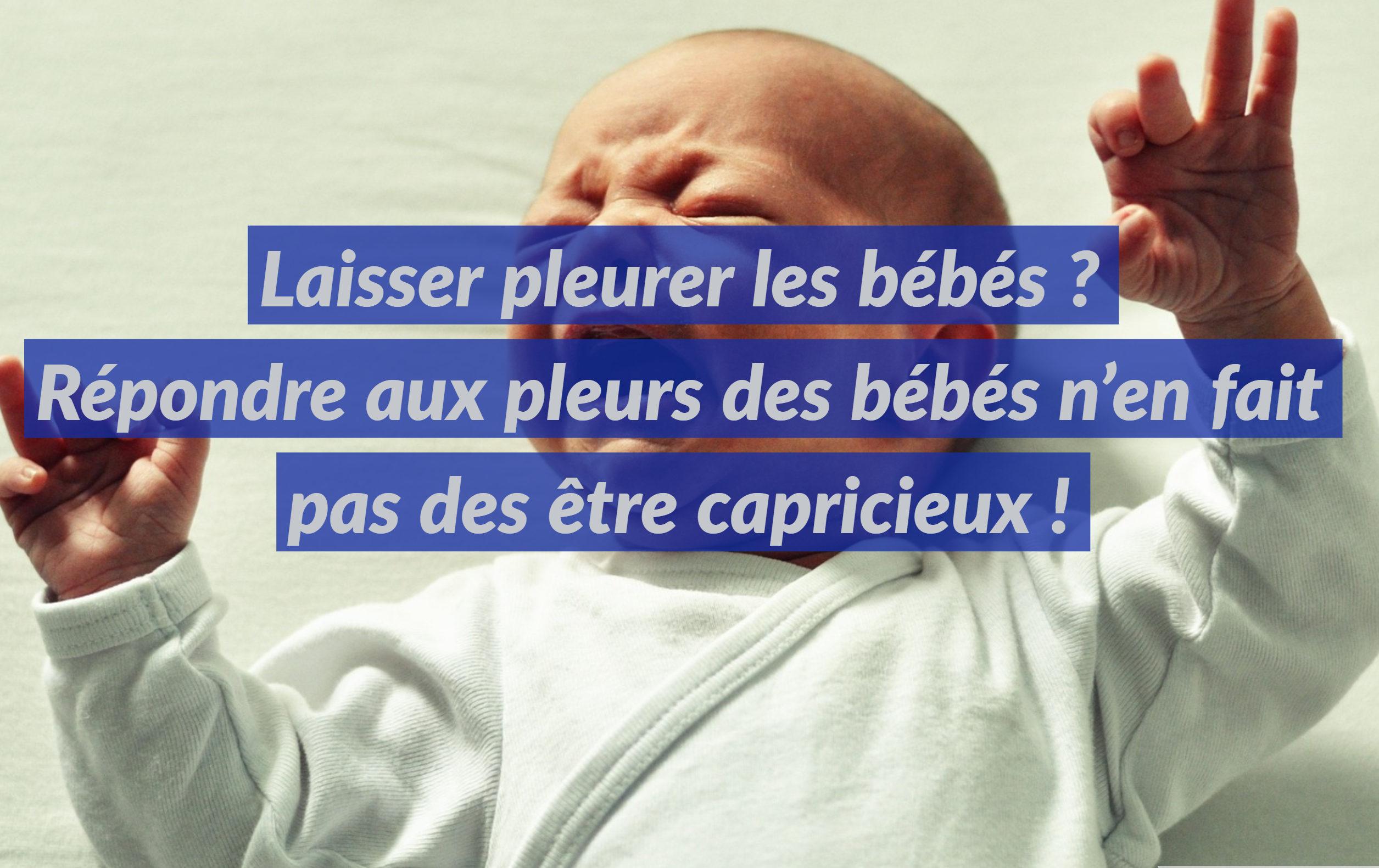 Répondre aux pleurs des bébés n'en fait pas des être capricieux!