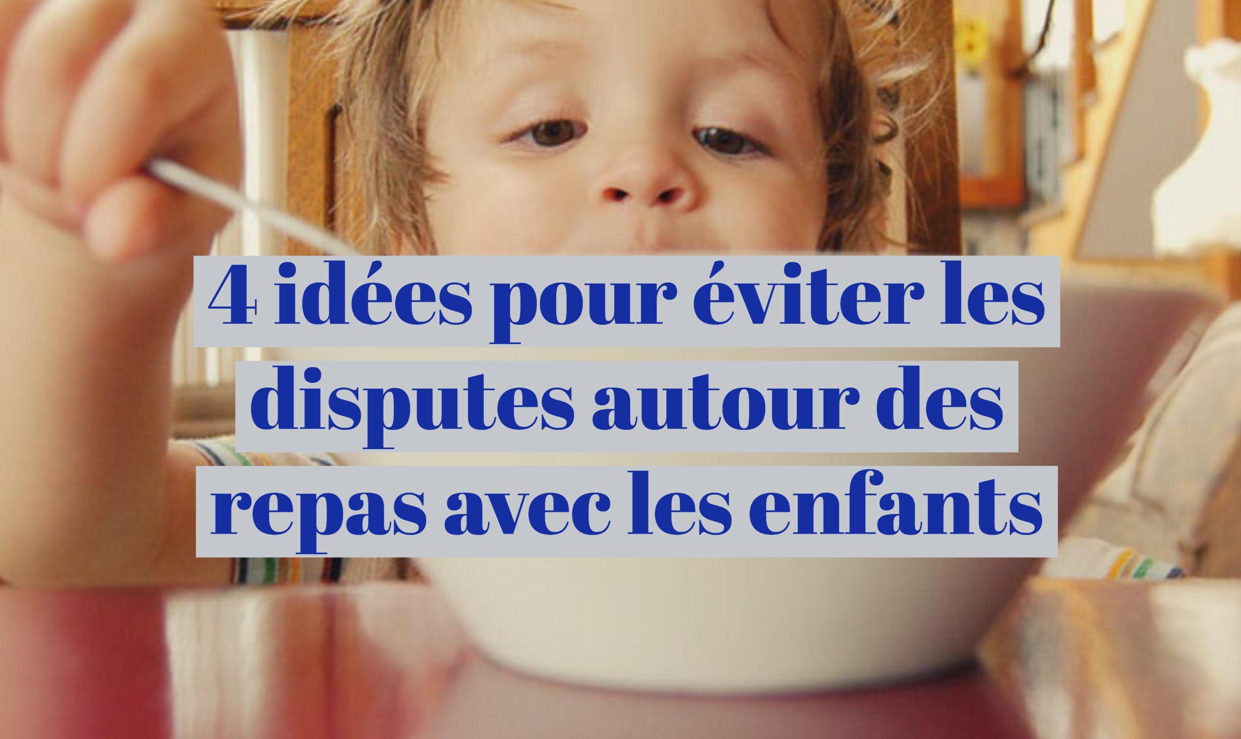 4 id es pour viter les disputes autour des repas avec les enfants. Black Bedroom Furniture Sets. Home Design Ideas