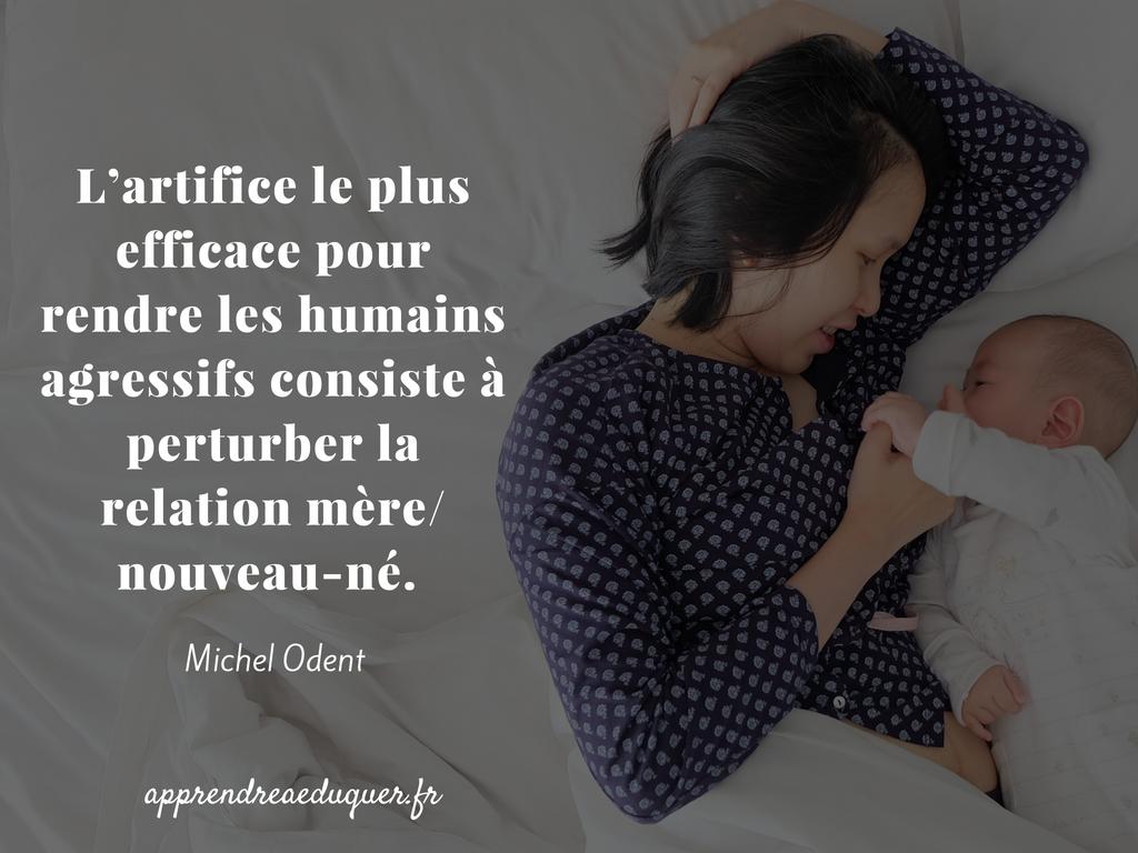 L'artifice le plus efficace pour rendre les humains agressifs consiste à perturber la relation mère nouveau-né