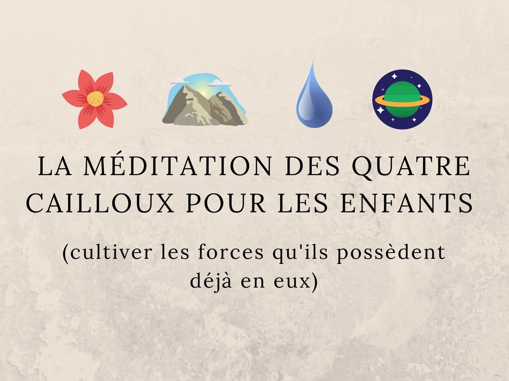 La méditation des quatre cailloux pour les enfants