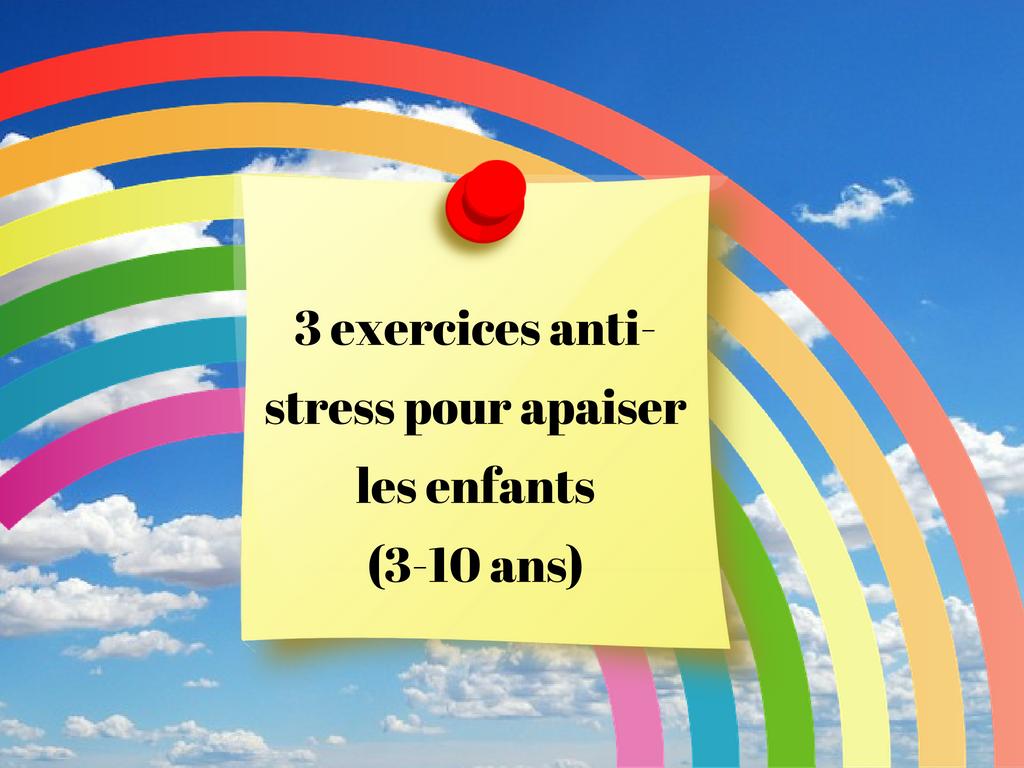 3 exercices anti-stress pour apaiser les enfants (3-10 ans)