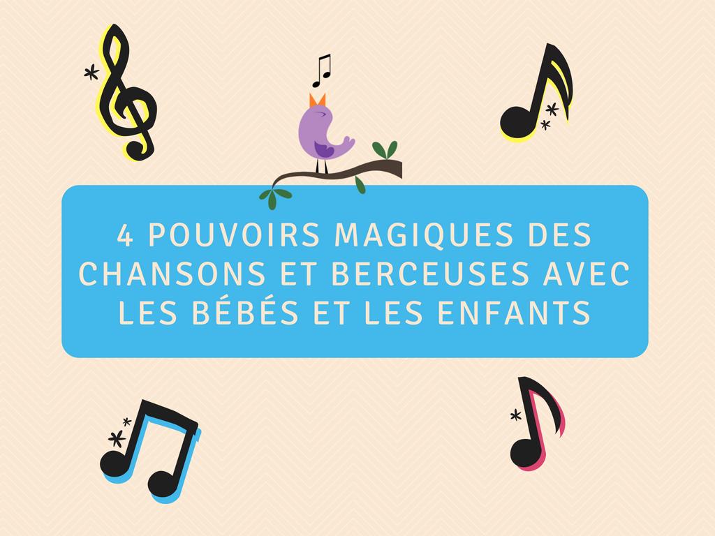 4 pouvoirs magiques des chansons et berceuses avec les bébés et les enfants