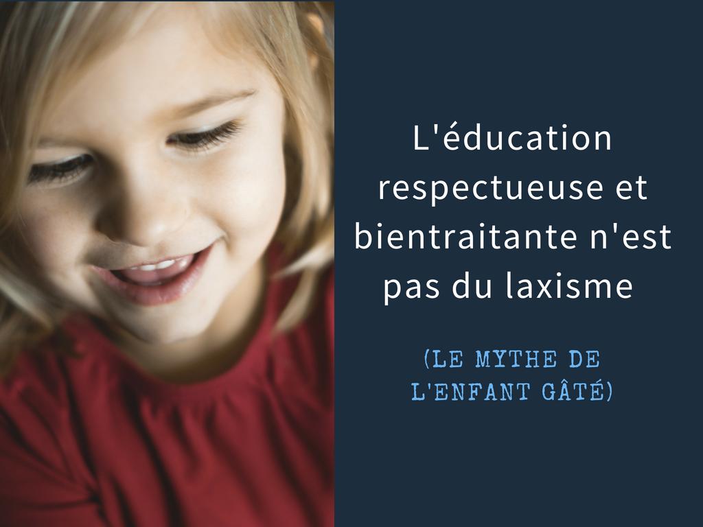 L'éducation respectueuse et bientraitante n'est pas du laxisme