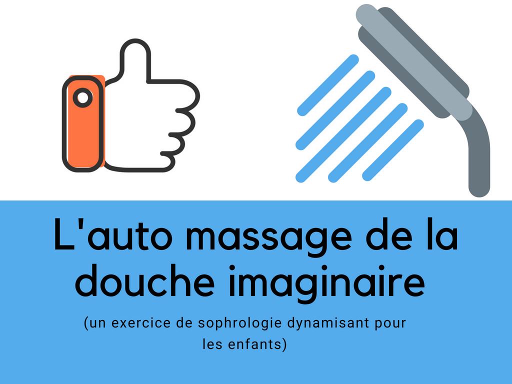 L'auto massage de la douche imaginaire
