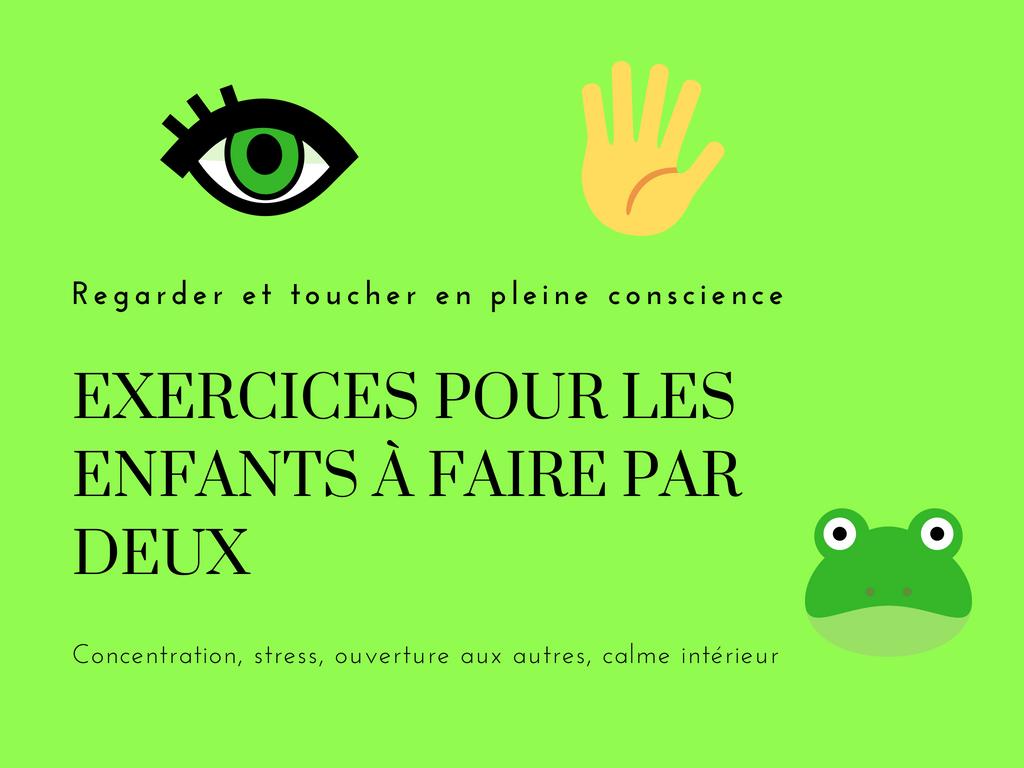 exercices pleine conscience enfants regarder toucher
